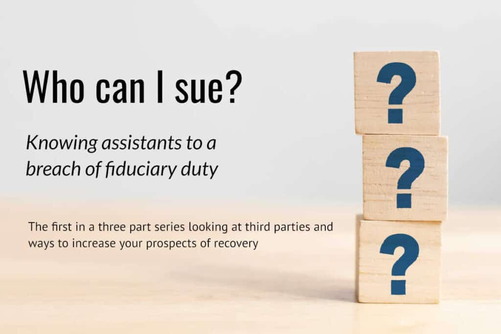 Knowing assistants to a breach of fiduciary duty